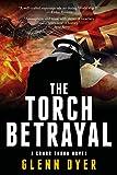 The Torch Betrayal: World War II Historical Fiction (A Conor Thorn Novel Book 1) (English Edition)