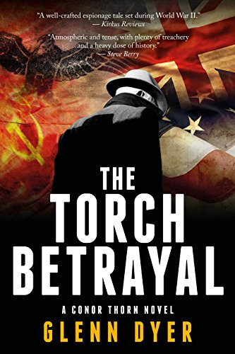 The Torch Betrayal: A Classic World War II Spy Thriller (A Conor Thorn Novel Book 1) by [Glenn Dyer]