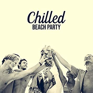 Chilled Beach Party - Sunset Beach Vibes, Ibiza Dance Party, Ibiza Lounge Chill, Music Zone, Beach Chill, Tropical Pure Chillout