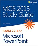MOS 2013 Study Guide for Microsoft PowerPoint (MOS Study Guide) (English Edition)