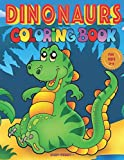 DINOSAURS COLORING BOOK for Kids 3-6: 53 Large Pictures of the Apatosaurus, Tyrannosaurus, Ankylosaurus, Stegosaurus, Triceratops, Parasaurolophus.