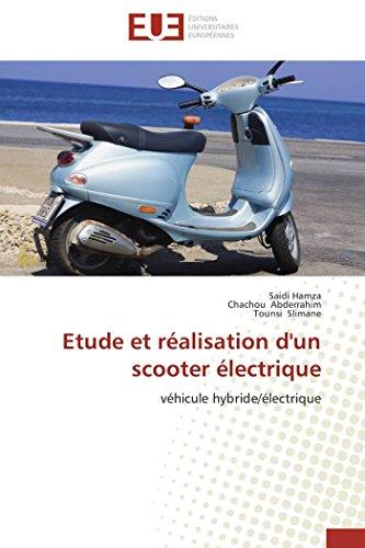 Etude et réalisation d'un scooter électrique: véhicule hybride/électrique (Omn.Univ.Europ.)