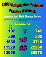 7,000 Multiplication Problems Practice Workbook: Improve Your Math Fluency Series