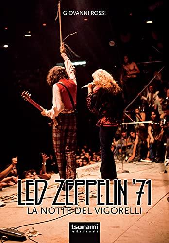 Led Zeppelin '71. La notte del Vigorelli