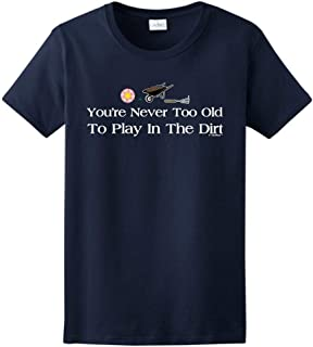ZoDong Gardening Gift Never Too Old to Play in The Dirt Ladies T-Shirt