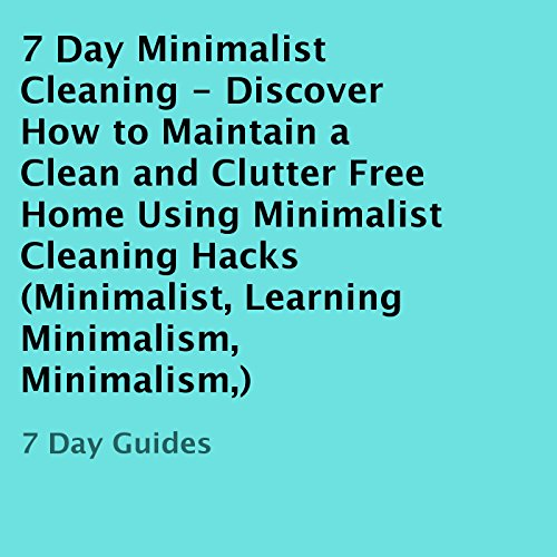 7 Day Minimalist Cleaning audiobook cover art