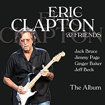 Eric Clapton & Friends - The Album (feat. Jeff Beck, Jack Bruce, Jimmy Page, Ginger Baker)
