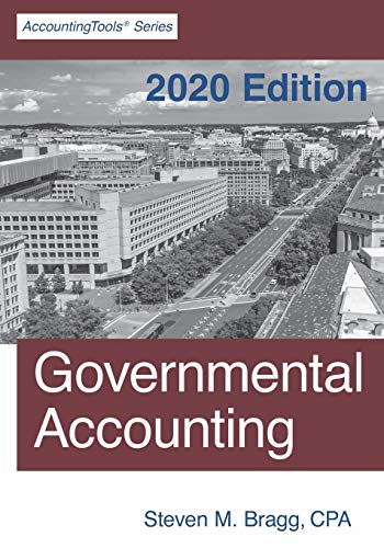 Compare Textbook Prices for Governmental Accounting: 2020 Edition  ISBN 9781642210323 by Bragg, Steven M.
