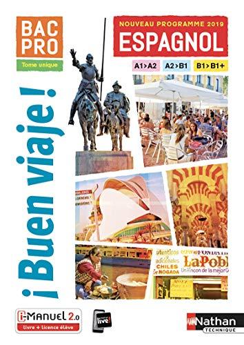Espagnol Bac Pro Buen viaje ! : Tome unique A1/A2, A2+/B1, B1/B1+