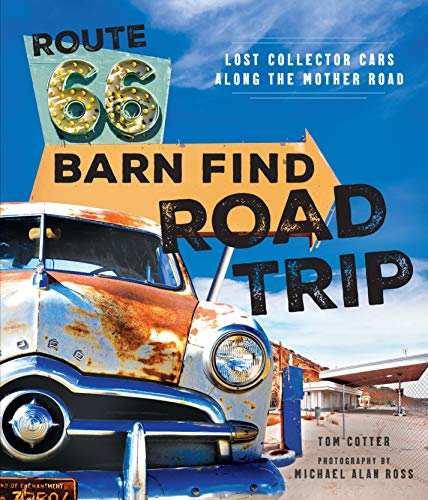Route 66 Barn Find Road Trip: Lost Collector Cars Along the Moth