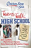 Chicken Soup for the Soul: Teens Talk High School: 101 Stories of Life, Love, and Learning for Older...
