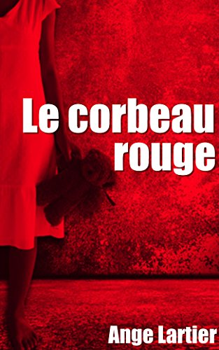 Le corbeau rouge: Policier Thrillers en français, suspense, roman noir, crime et enquête. (French Edition)