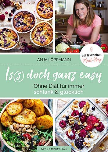Is(s) doch ganz easy: Ohne Diät für immer schlank und glücklich