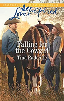 Falling for the Cowgirl (Big Heart Ranch) by [Tina Radcliffe]