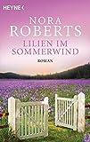Lilien im Sommerwind von Nora Roberts