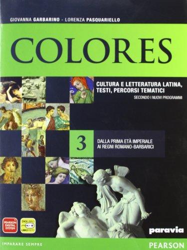 Colores. Per le Scuole superiori. Con espansione online. Dalla prima età imperiale ai regni romano-barbarici (Vol. 3)