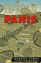 Too Soon to Panic by Gordon Forbes (1997-04-01)