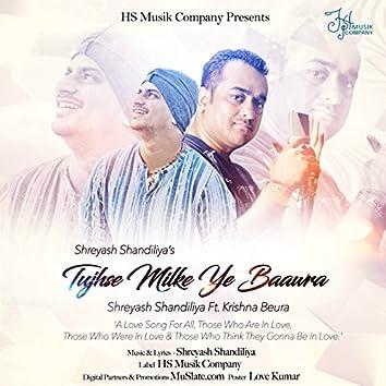 Tujhse Milke Ye Baawra (feat. Krishna Beura) [Male Version]