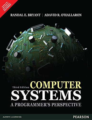 Compare Textbook Prices for Computer Systems: A Programmer's Perspective, 3 Edition Third Edition Edition ISBN 9789332573901 by Randal E. Bryant, David R. O'Hallaron