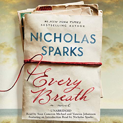 Every Breath                   By:                                                                                                                                 Nicholas Sparks                               Narrated by:                                                                                                                                 Sean Cameron Michael,                                                                                        Vanessa Johansson                      Length: 9 hrs and 11 mins     5,773 ratings     Overall 4.5