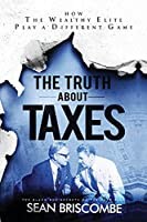 The Truth About Taxes: How the Wealthy Elite Play a Different Game