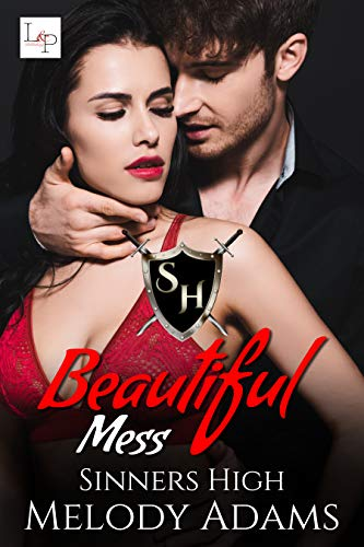 Beautiful Mess (Sinner High Buch 1)