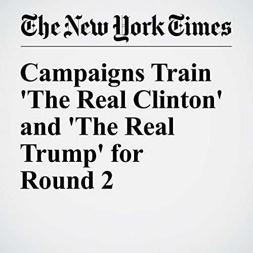 Campaigns Train 'The Real Clinton' and 'The Real Trump' for Round 2 audiobook cover art