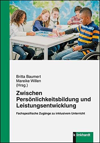 Zwischen Persönlichkeitsbildung und Leistungsentwicklung: Fachspezifische Zugänge zu inklusivem Unterricht im interdisziplinären Diskurs