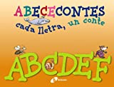 A-F (ABECECONTES cada lletra, un conte) (Catalá - A PARTIR DE 3 ANYS - LLIBRES DIDÀCTICS - ABECEcontes)
