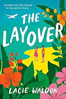 The Layover: the perfect laugh-out-loud romcom to escape with this summer (English Edition) par [Lacie Waldon]