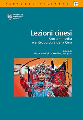 Lezioni cinesi. Storia, filosofia e antropologia della Cina. Ediz. italiana e inglese