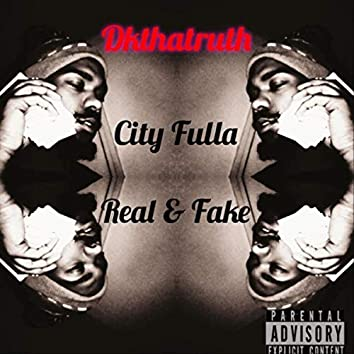 City Fulla Fake and Real