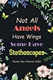 Not All Angels Have Wings Some Have Stethoscopes: Appointment Notebook Journal, Nurse Productivity Journal Daily, Organizer for Nursing School ... Holidays. Plan and Schedule Your Next Years.
