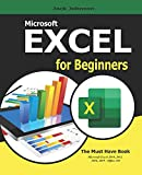 Microsoft Excel for Beginners: If your looking to take your Excel skills from beginner level and beyond, then this book is for you.
