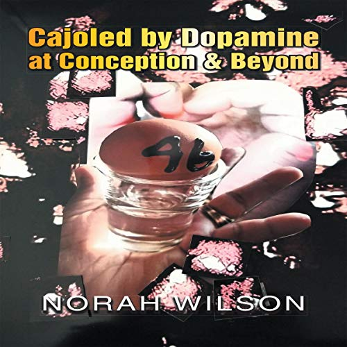 Cajoled by Dopamine at Conception & Beyond cover art