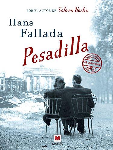 Pesadilla: La novela más honesta y personal de Hans Fallada (Éxitos literarios) (Spanish Edition)