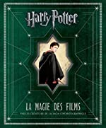 Harry Potter - La Magie des films de Brian Sibley