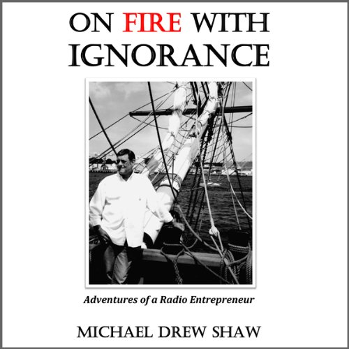 On Fire with Ignorance audiobook cover art