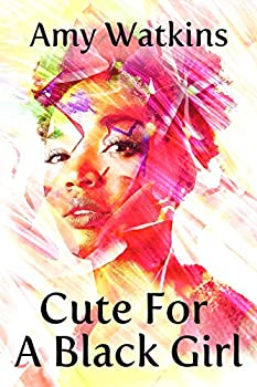 Cute For a Black Girl