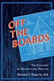 Off the Boards: The Evolution of Architectural Practice