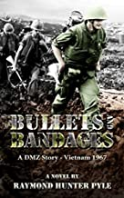 Bullets and Bandages: A DMZ Story - Vietnam 1967