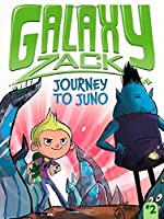 Journey to Juno (Galaxy Zack) by Ray O'Ryan(2013-04-02)
