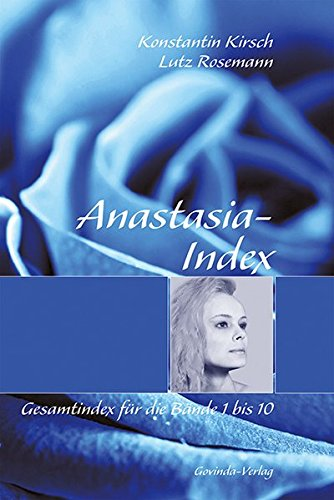 Anastasia-Index: Gesamtindex für die 'Anastasia'-Bände 1 bis 10