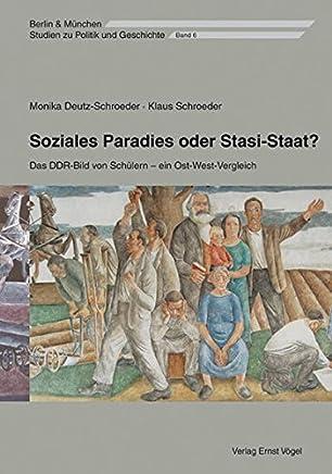 Soziales Paradies oder Stasi-Staat?: Das DDR-Bild von Schülern - ein Ost-West-Vergleich