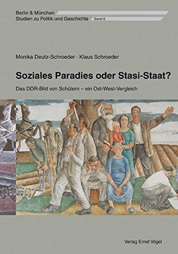 Soziales Paradies oder Stasi-Staat? Das DDR-Bild von Schülern – ein Ost-West-Vergleich