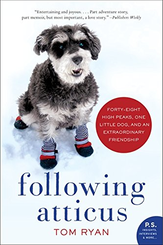 Best sport coat for travelling - Following Atticus: Forty-eight High Peaks, One Little Dog, and an Extraordinary Friendship