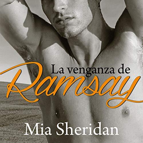 La venganza de Ramsay [The Revenge of Ramsay]                   Autor:                                                                                                                                 Mia Sheridan                               Sprecher:                                                                                                                                 Edson Matus,                                                                                        Kerygma Flores                      Spieldauer: 11 Std. und 38 Min.     Noch nicht bewertet     Gesamt 0,0