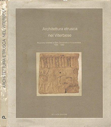 Architettura etrusca nel viterbese. Ricerche svedesi a san giovenale e acquarossa 1956 – 1986.