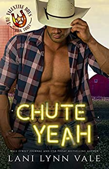 Chute Yeah (The Valentine Boys Book 3) by [Lani Lynn Vale]