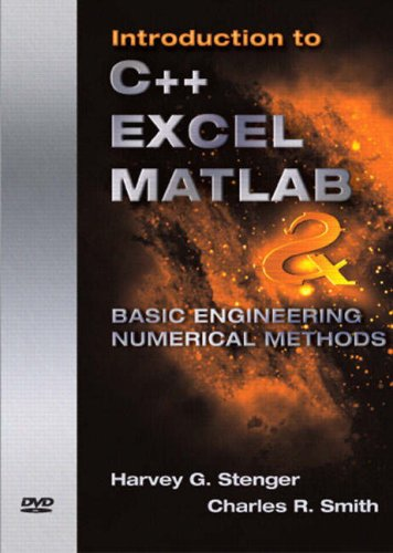 Introduction to C++ EXCEL MATLAB & Basic Engineering Numerical Methods